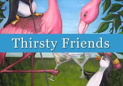 Thirsty Friends