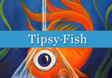 Tipsy Fish